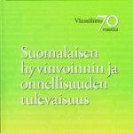 Suomalaisen onnellisuuden ja hyvinvoinnin tulevaisuus (2011)